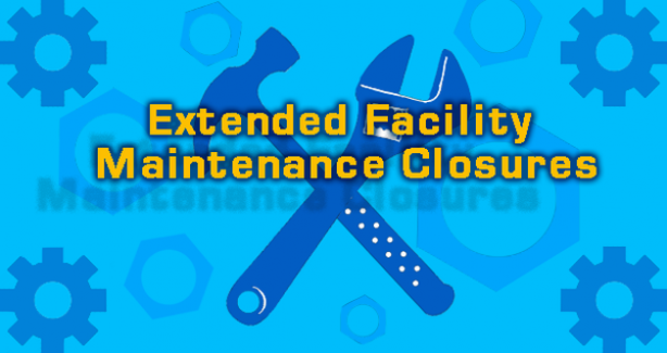 Extended Facility Maintenance Closure