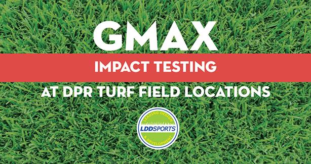 Gmax Impact Testing at DPR Turf Field Locations